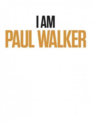 Я – Пол Уокер / I Am Paul Walker (2018)