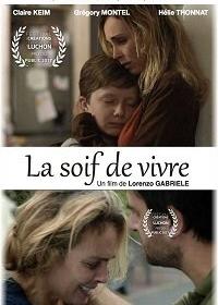 Жажда жизни / La Soif de Vivre (2017)