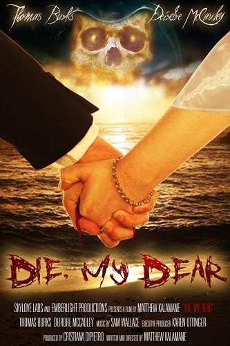 Умри, дорогуша / Die, My Dear (2017)