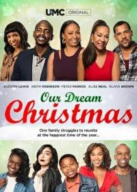 Рождество нашей мечты / Our Dream Christmas (2017)