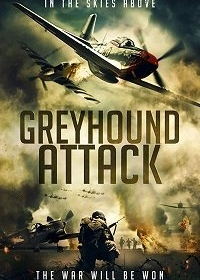 Налет Грэйхаундов / Greyhound Attack (2019)