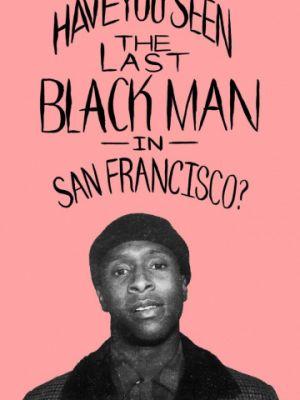 Последний черный в Сан-Франциско / The Last Black Man in San Francisco (2019)