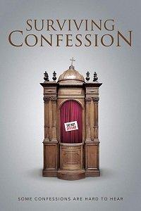 Вынести исповедь / Surviving Confession (2019)