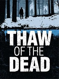 Оттепель мертвецов / Thaw of the Dead