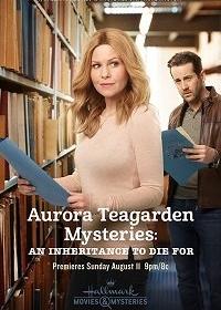 Тайны Авроры Тигарден: Наследство, за которое можно и умереть / Aurora Teagarden Mysteries: An Inheritance to Die For (2019)