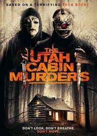 Убийства в коттедже в Юте / The Utah Cabin Murders (2019)