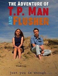 Приключение ТБмэна и Смывальщика / The Adventure of T.P. Man and Flusher