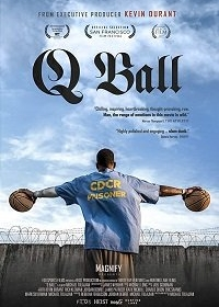 Воины Сан-Квентина / Q Ball (2019)
