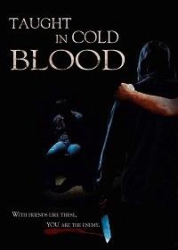 Уроки хладнокровия / Taught in Cold Blood (2014)