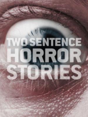 Страшные истории в двух предложениях
