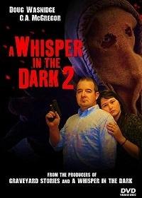 Шёпот во тьме 2 / A Whisper in the Dark 2 (2017)