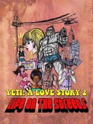 Ещё один йети - история любви: жизнь на улицах / Another Yeti a Love Story: Life on the Streets