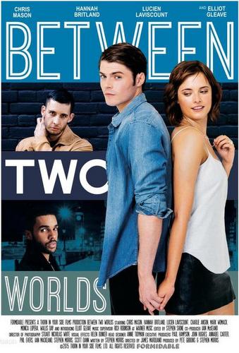 Между двух миров – я / Between Two Worlds (2016)